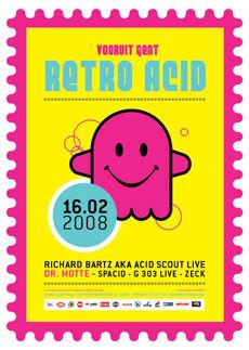 Retro Acid - Sat 16-02-08, Kunstencentrum Vooruit
